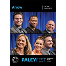 Arrow: Cast and Creators Live at PALEYFEST by Stephen Amell
