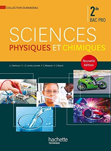 Sciences physiques et chimiques 2de Bac Pro par Jean-Louis Berducou, Jean-Claude Larrieu-Lacoste, Cédric Mazeyrie, Christian Raynal
