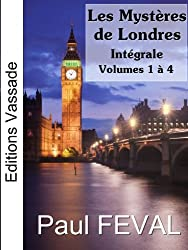Les Mystères de Londres (Intégrale Volumes 1 à 4)