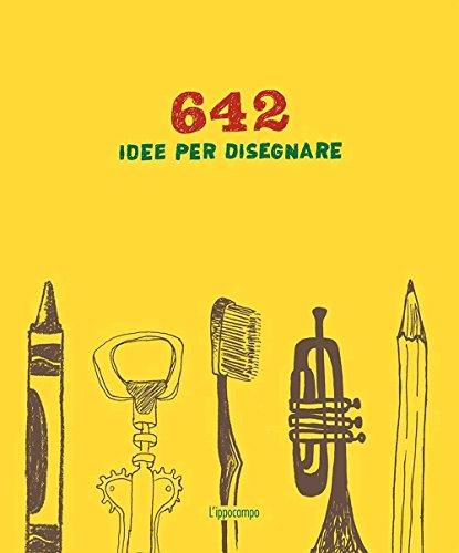 642-idee-per-disegnare-ediz-a-colori