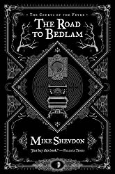By Mike Shevdon - The Road to Bedlam (Courts of the Feyre) (2nd (second) edition)