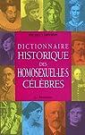 Dictionnaire historique des homosexuel.le.s célèbres par Larivière