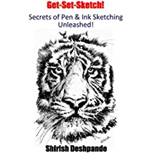 Get-Set-Sketch!: Secrets of Pen and Ink Sketching Unleashed!