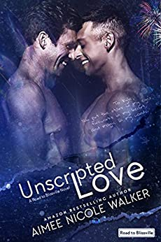 Unscripted Love (Road to Blissville, #1) by [Walker, Aimee Nicole]