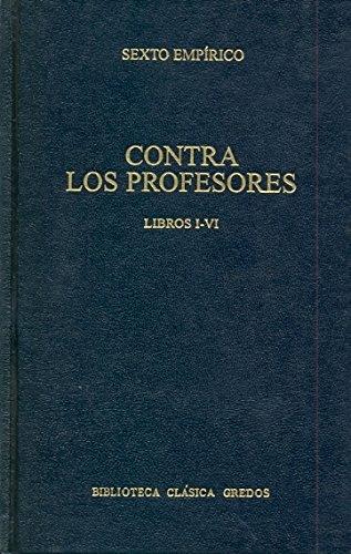 Contra profesores libros i-vi (B. BÁSICA GREDOS) por Sexto Empirioco