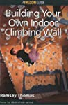 Building Your Own Indoor Climbing Wal...