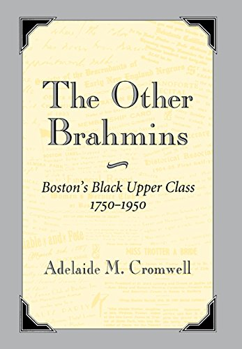 The Other Brahmins: Boston's Black Upper Class 1750-1950 (Black Community Studies)
