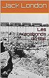 Les Vagabonds du Rail - traduction de Louis Postif: Littérature américaine; roman biographique à suspense écrit par J. London, écrivain américain qui fit fortune dans la littérature...