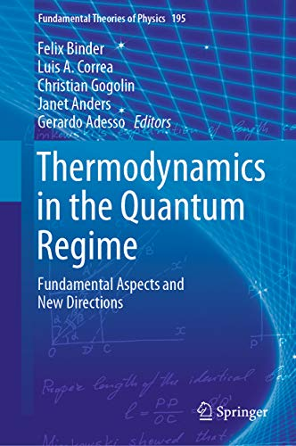 Thermodynamics in the Quantum Regime: Fundamental Aspects and New Directions (Fundamental Theories of Physics Book 195) (English Edition)
