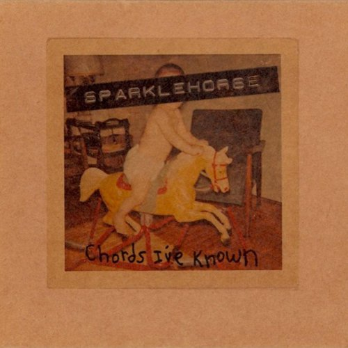 Sparklehorse - Chords I've Known