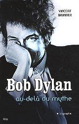 Bob Dylan : Au-delà du mythe