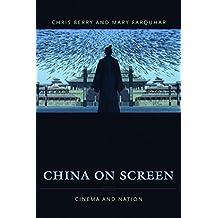 China on Screen: Cinema and Nation