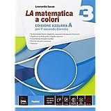 La matematica a colori. Ediz. azzurra A. Con e-book. Con espansione online. Per le Scuole superiori: La matematica a colori. Ediz. azzurra. Con ... espansione online. Per le Scuole superiori: 3