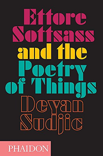 Ettore Sottsass and the poetry of things. Ediz. illustrata