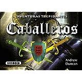 caballeros / Knights
