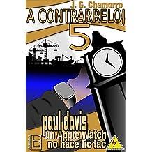 A contrarreloj 5: Paul Davis, un Apple Watch no hace tic tac