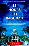 13 Hours To Baghdad (English Edition)