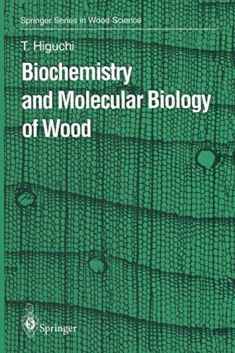 Biochemistry and Molecular Biology of Wood (Springer Series in Wood Science) Gen Holz