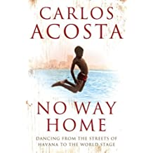 No Way Home: A Cuban Dancer's Story by Acosta, Carlos (July 7, 2008) Paperback