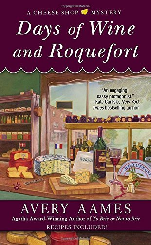 Days of Wine and Roquefort (Cheese Shop Mysteries) by Avery Aames (4-Feb-2014)...