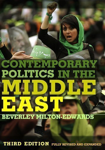 Contemporary Politics in the Middle East 3rd (third) Edition by Milton-Edwards, Beverley published by Polity Press (2011)