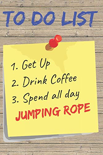 To Do List Jumping Rope Blank Lined Journal Notebook: A daily diary, composition or log book, gift idea for people who love to jump rope!!