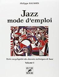 Jazz mode d'emploi - Volume I