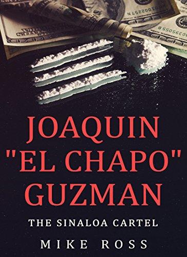 JOAQUIN EL CHAPO GUZMAN: THE SINALOA CARTEL (True Crime ...