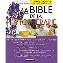 Ma bible de la phytothérapie: Le guide de référence pour se soigner avec les plantes (SANTE/FORME) (French Edition)