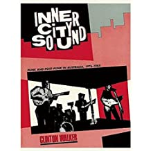 Inner City Sound: Punk and Post-Punk in Australia, 1976-1985