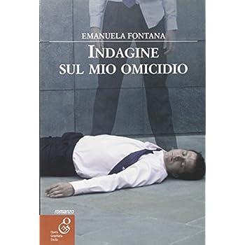 Indagine Sul Mio Omicidio