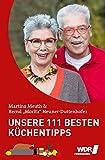 Unsere 111 besten Küchentipps: der unverzichtbare Ratgeber von Martina & Moritz
