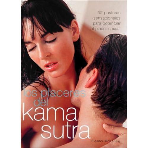 Las placeres del Kama Sutra by Eleanor McKenzie (2007-01-01)