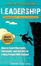 Leadership: How to Lead Effectively, Efficiently, and Vocally in a Way People Will Follow! Second Edition - Expanded and Updated! (Leadership, How to Lead, ... Qualities Book 1) (English Edition)