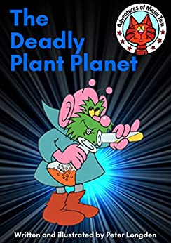 The Deadly Plant Planet: Adventures of Major Tom by [Longden, Peter]