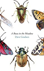 By Dave Goulson A Buzz in the Meadow (1st Edition) [Hardcover]