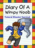 Diary Of A Wimpy Noob: Natural Disaster Survival (Noob's Diary Book 11)
