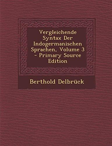 Vergleichende Syntax Der Indogermanischen Sprachen, Volume 3