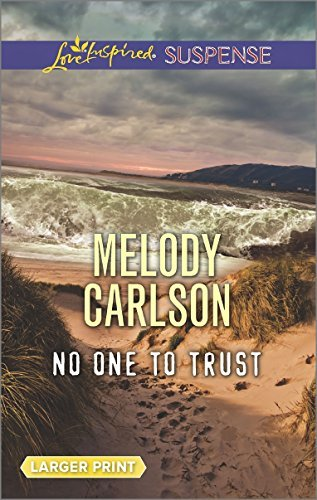 No One to Trust (Love Inspired Large Print Suspense) by Melody Carlson (2016-03-08)