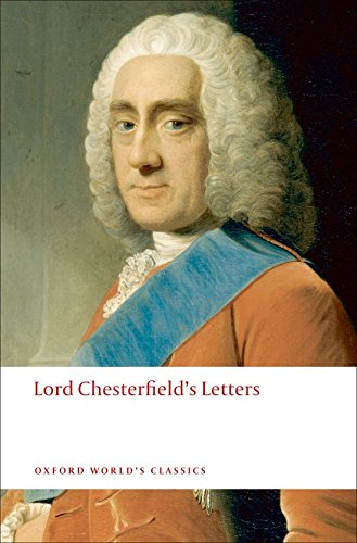 Lord Chesterfield's Letters (Oxford World's Classics) por Lord Chesterfield