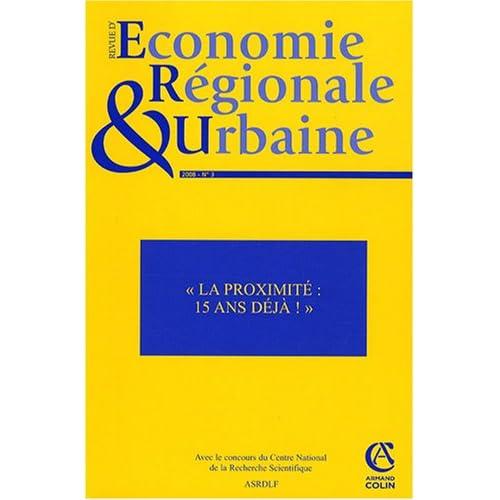 Revue d'économie régionale et urbaine, N° 3, 2008 : La proximité 15 ans déja !