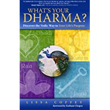 What's Your Dharma? Discover the Vedic Way to Your Life's Purpose (English Edition)