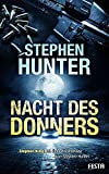 Nacht des Donners (Bob Lee Swagger Thriller 5)