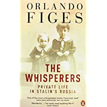 The Whisperers: Private Life in Stalin's Russia by Orlando Figes (4-Sep-2008) Paperback