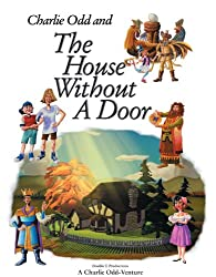 Charlie Odd and The House Without a Door (Charlie Odd-Ventures Book 1) (English Edition)