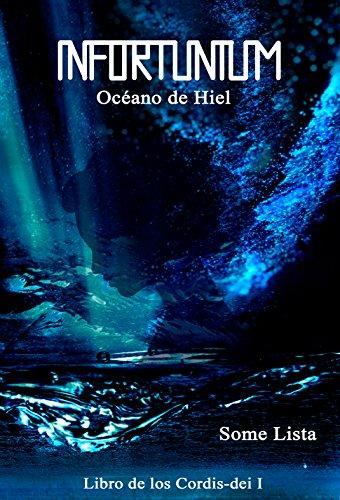 Infortunium: Océano de Hiel (Libro de los Cordis-dei nº 1) por Some Lista