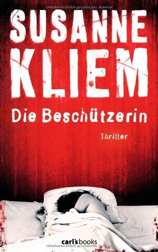 Buchseite und Rezensionen zu 'Die Beschützerin: Thriller' von Susanne Kliem