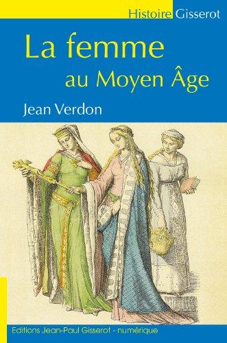 LA FEMME AU MOYEN-ÂGE (GISSEROT HISTOIRE)