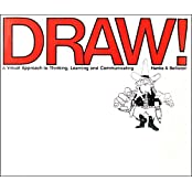 Draw!: A Visual Approach to Learning, Thinking and Communicating by Kurt Hanks (1977-12-06)
