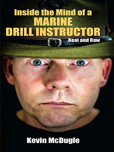 Marine Drill Instructor: Real and Raw (English Edition) ()